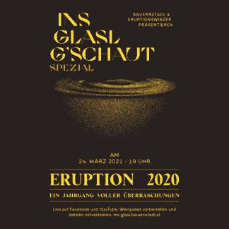 """Ins Glasl g´schaut"" Eruption Jahrgang 2020"